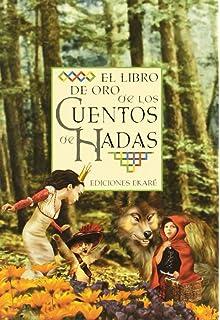 El Libro De Oro De Los Cuentos De Hadas (Coleccion Libros De Oro) (
