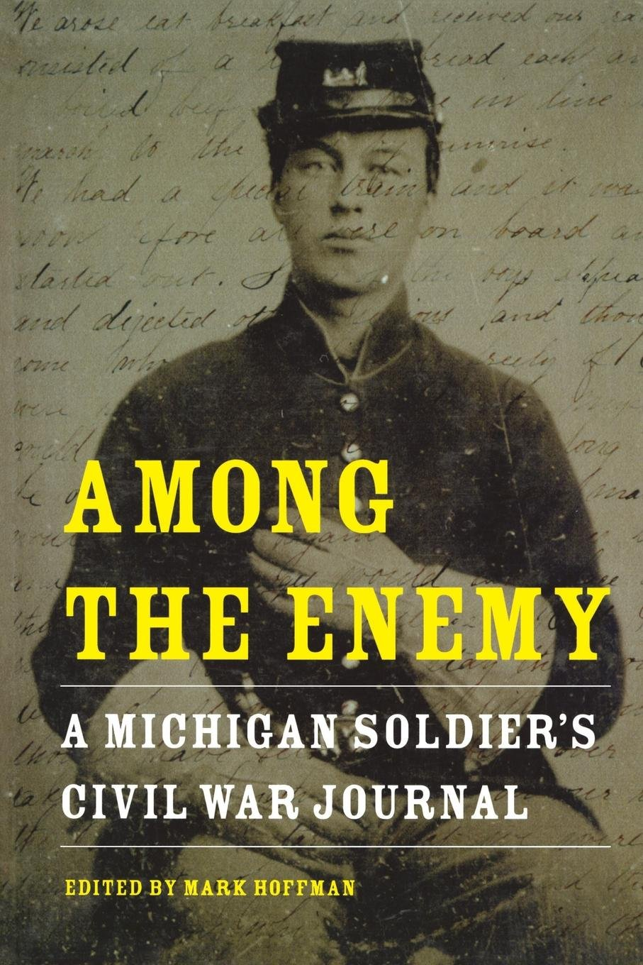 Among the Enemy: A Michigan Soldier's Civil War Journal (Great Lakes Books Series) pdf