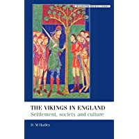 The Vikings in England: Settlement, Society and Culture