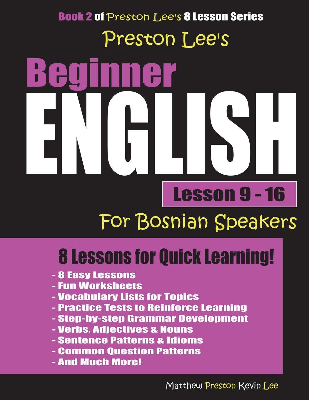 Download Preston Lee's Beginner English Lesson 9 - 16 For Bosnian Speakers ebook