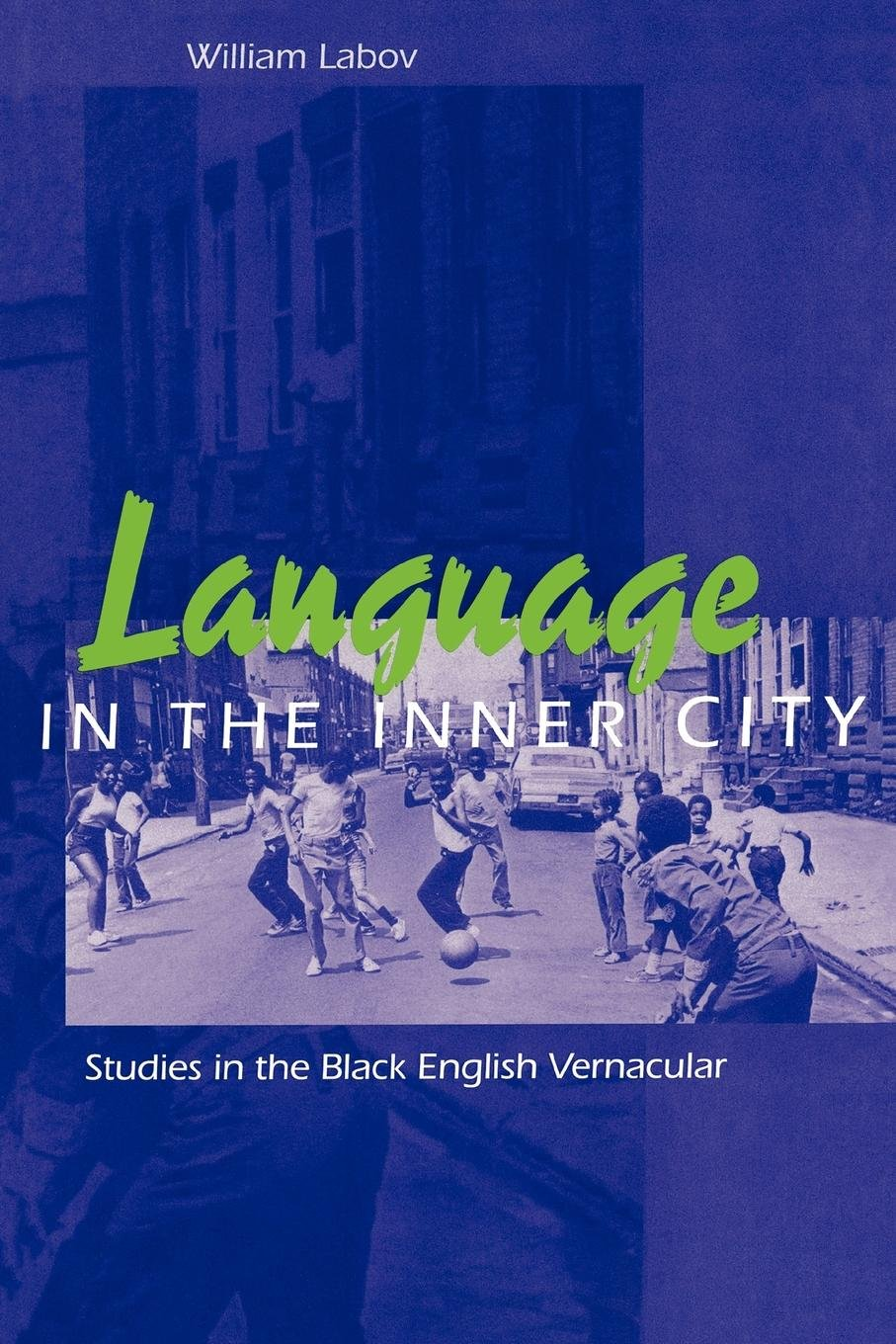 Language in the Inner City: Studies in the Black English Vernacular (Conduct and Communication) by Brand: University of Pennsylvania Press