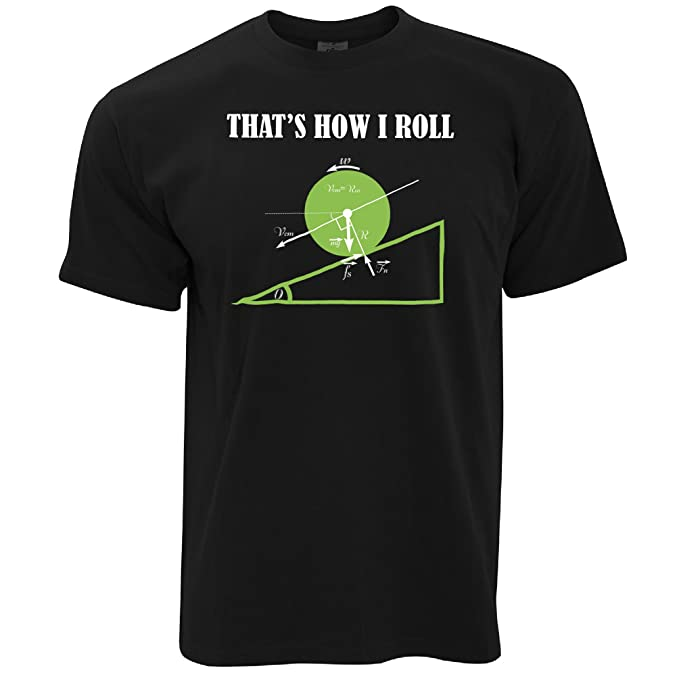0e791eba0 Tim And Ted Funny Math T Shirt That's How I Roll Physics Joke Black S