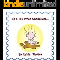 Se o Teu Irmão Cheira Mal…  (Portuguese Edition)