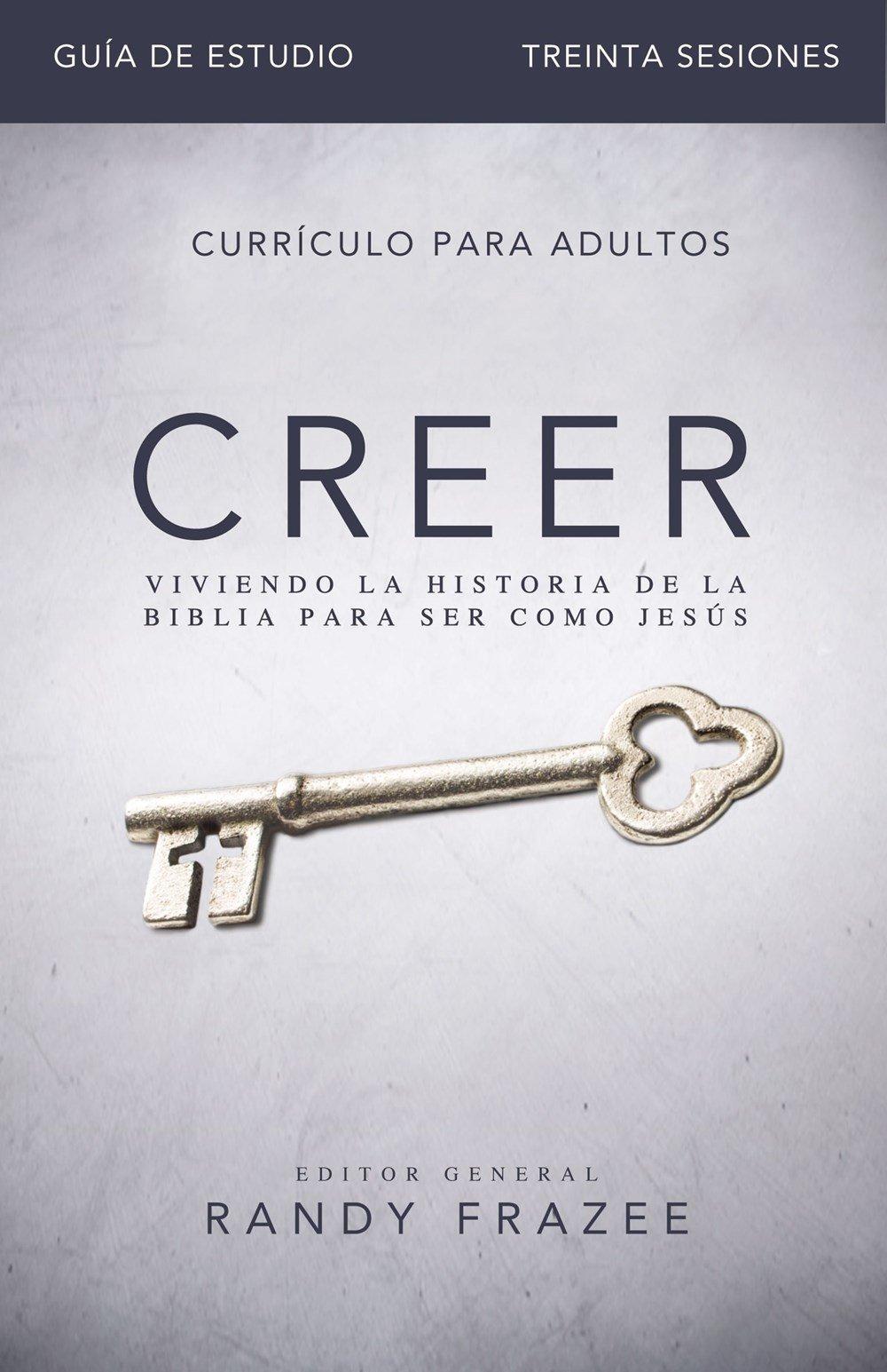 Creer - Guía de estudio: Viviendo la historia de la Biblia para ser como Jesús (Spanish Edition)