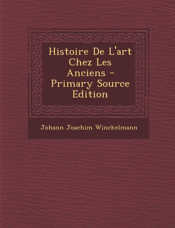 Download Histoire De L'art Chez Les Anciens (French Edition) ebook