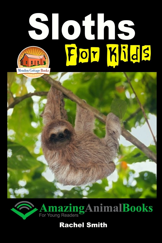 Read Online Sloths For Kids PDF