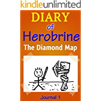 Diary of Herobrine: The Diamond Map - Journal 1. Definitive Herobrine Series with Maps & Drawings.