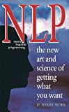 NLP: The New Art and Science of Getting What You Want