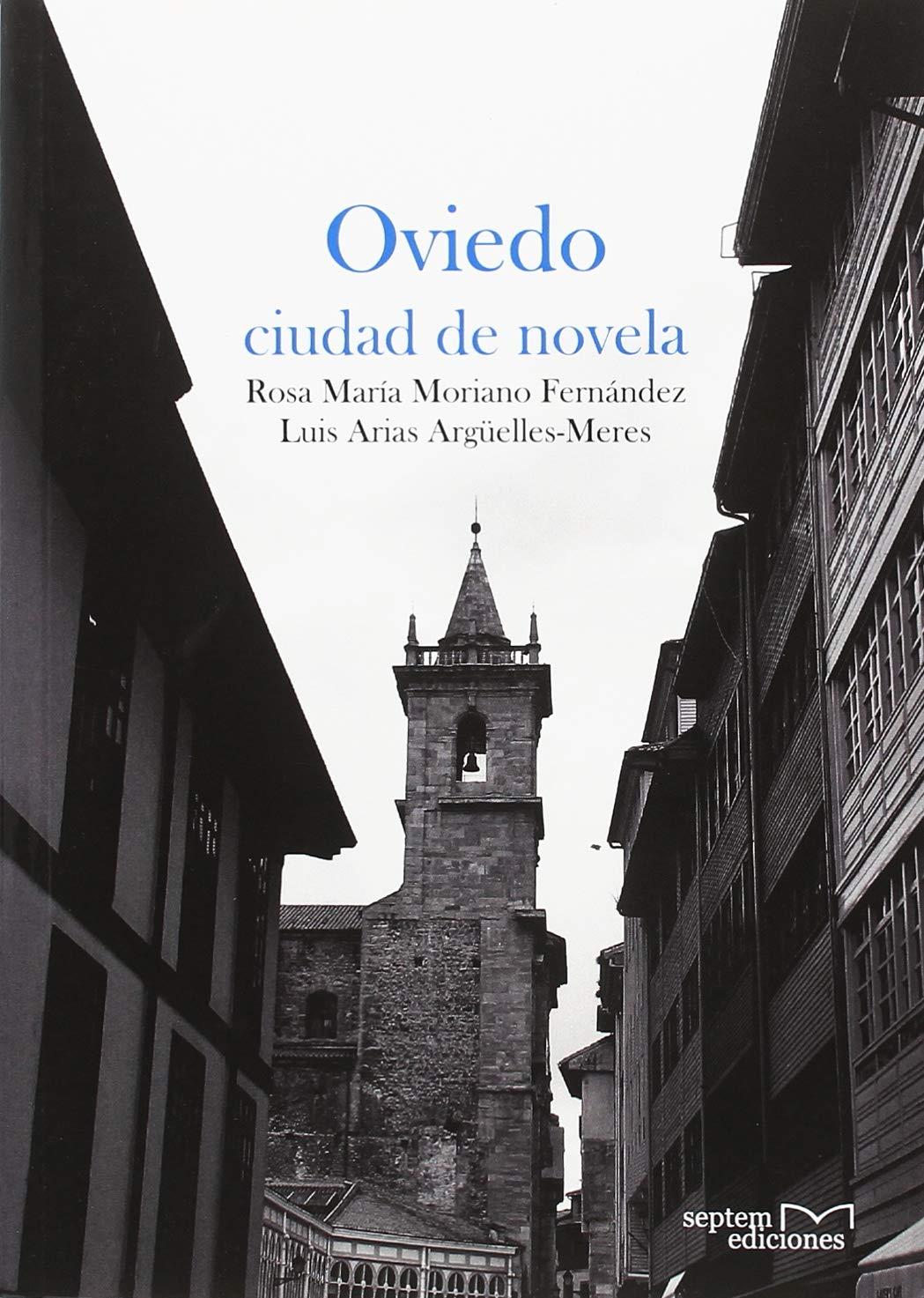 Oviedo ciudad de novela: Amazon.es: Rosa María Moriano ...