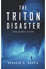 The Triton Disaster: Hard Science Fiction Kindle Edition