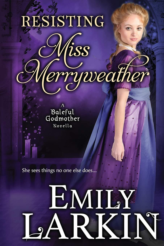 Download Resisting Miss Merryweather (Baleful Godmother Series) (Volume 2) PDF