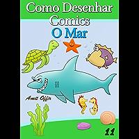 Como Desenhar Comics: O Mar (Livros Infantis Livro 11)