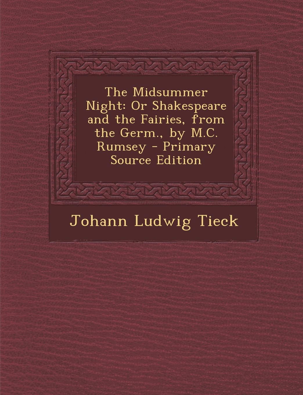 Download Midsummer Night: Or Shakespeare and the Fairies, from the Germ., by M.C. Rumsey PDF