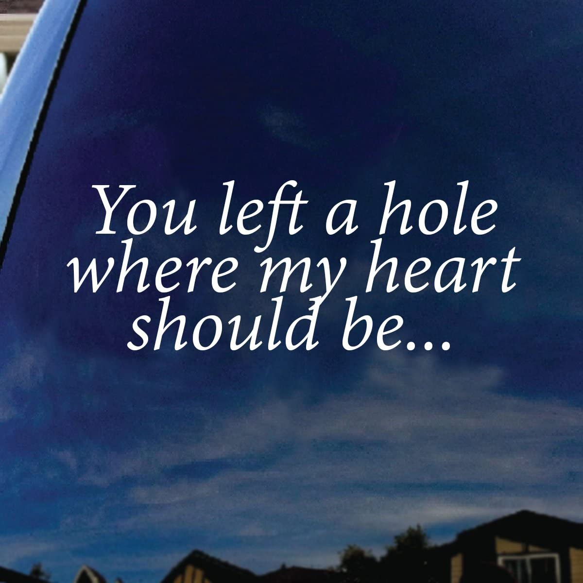 """SoCoolDesign You Left A Hole Where My Heart Should Be Lyrics Band Car Truck Laptop Sticker Decal 5"""" Wide (White)"""