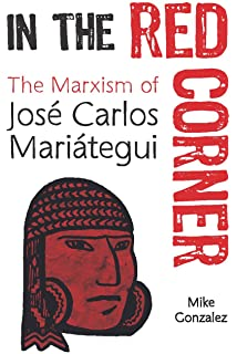 Seven interpretive essays on peruvian reality texas pan american in the red corner the marxism of jos carlos maritegui fandeluxe