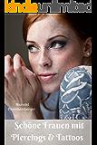 Schöne Frauen mit Piecings & Tattoos