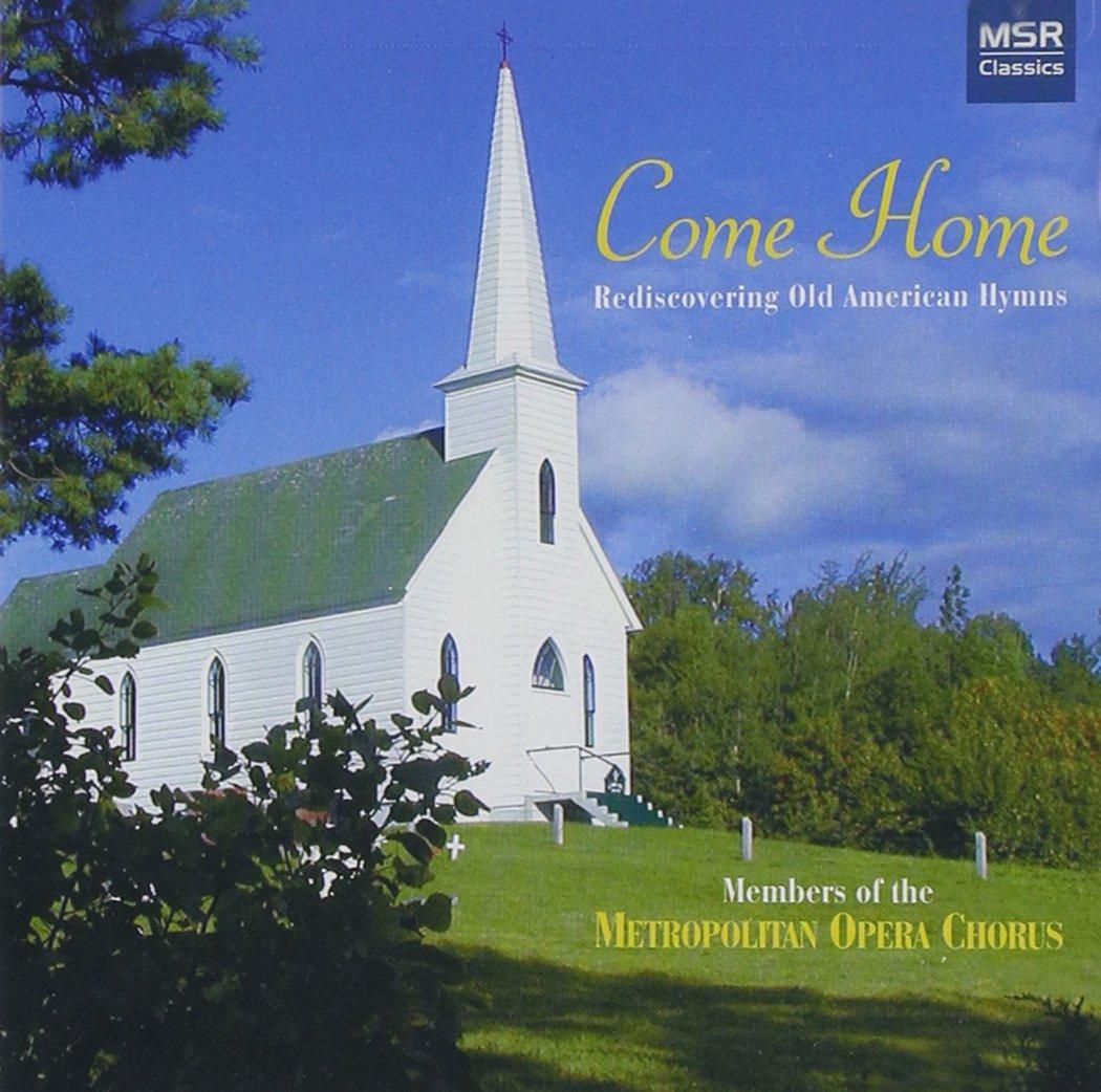 CD : Metropolitan Opera Chorus - Come Home: Rediscovering Old American Hymns /  Various (CD)