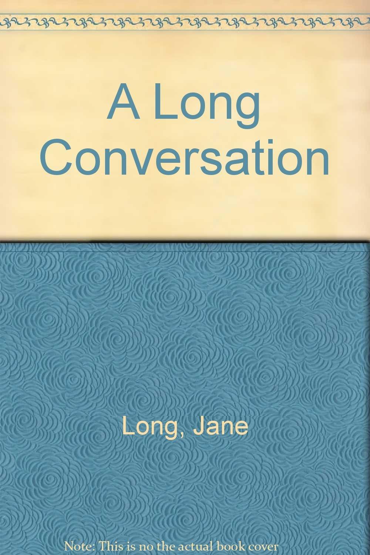 Read Online A Long Conversation ebook