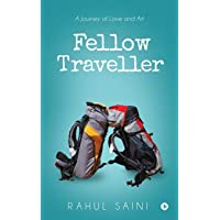 Fellow Traveller: A Journey of Love and Art