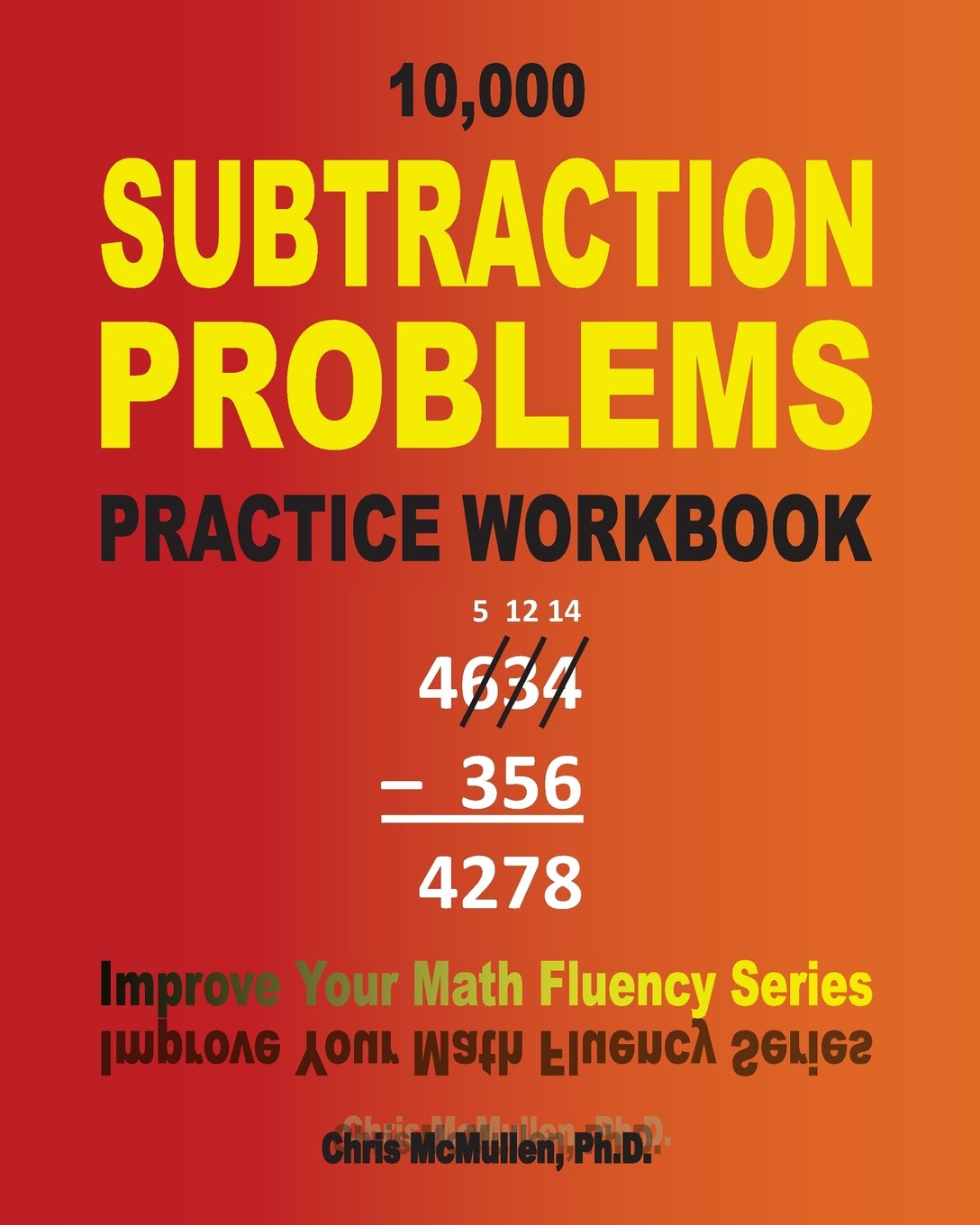 10, 000 Subtraction Problems Practice Workbook: Improve Your Math ...