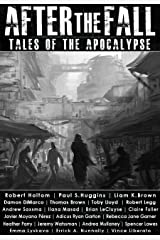 After the Fall: Tales of the Apocalypse: An Apocalyptic / Post-apocalyptic / Dystopian Short Story Anthology (Apocalypse / Dystopia Anthology Book 1) Kindle Edition