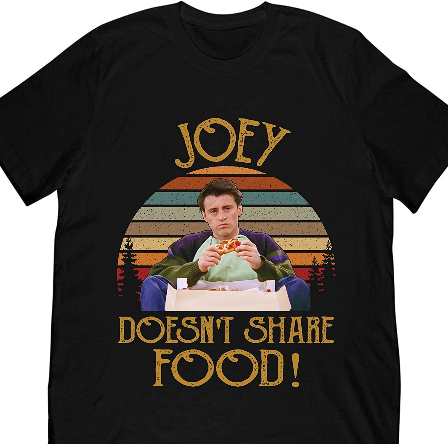 Tv Show Friends Joey Shirt Joey Doesn't Share Food T-Shirt Vintage Movie 80S Gift HS0104265