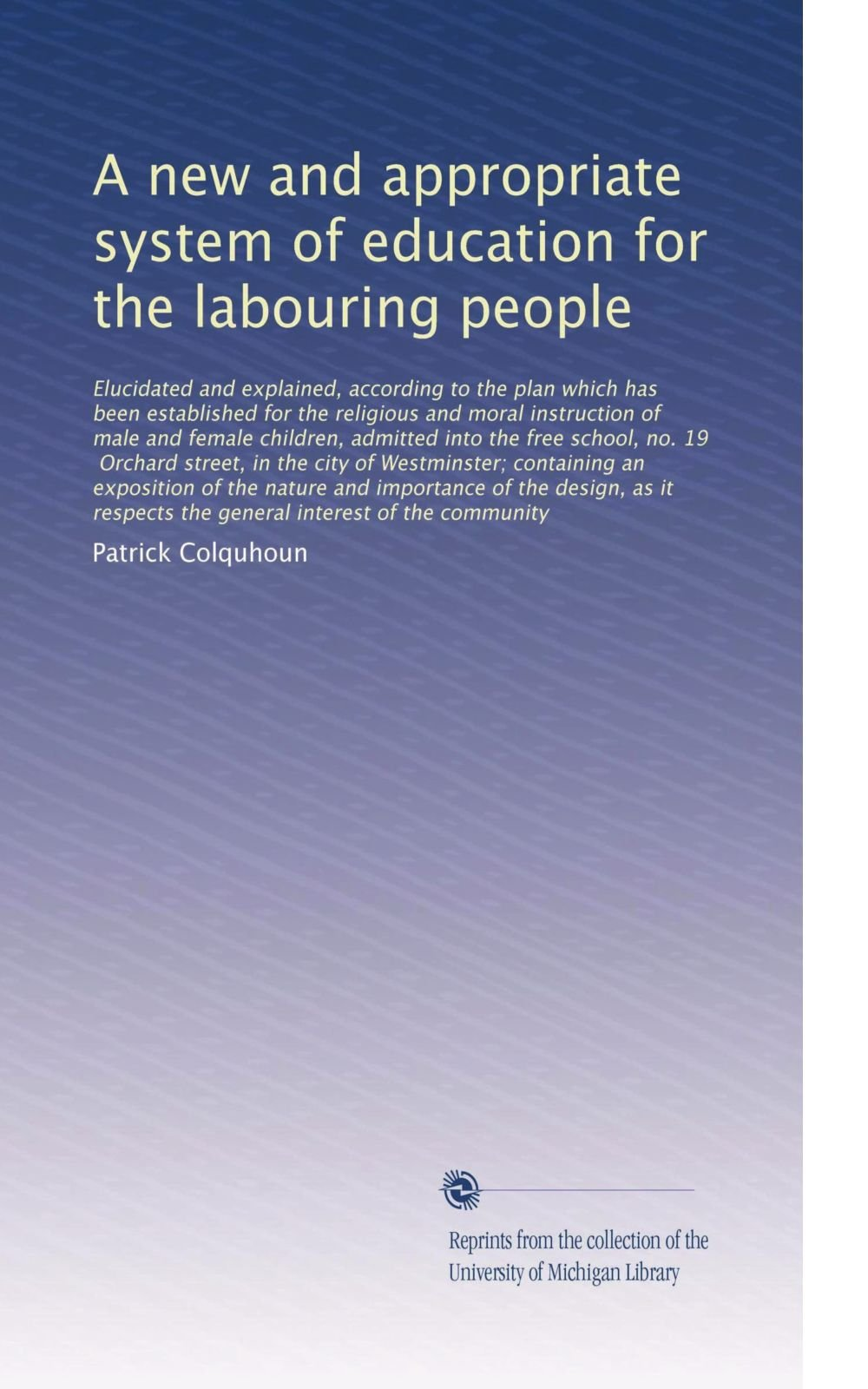 What Is Appropriate Education For >> A New And Appropriate System Of Education For The Labouring People