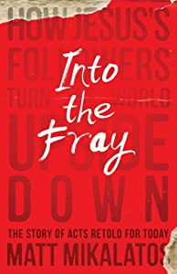 Into the Fray: How Jesus's Followers Turn the World Upside Down