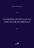 A unidade do intelecto, contra os averroístas (Filosofia Medieval)