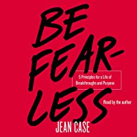 Be Fearless: Five Principles for a Life of Breakthroughs and Purpose