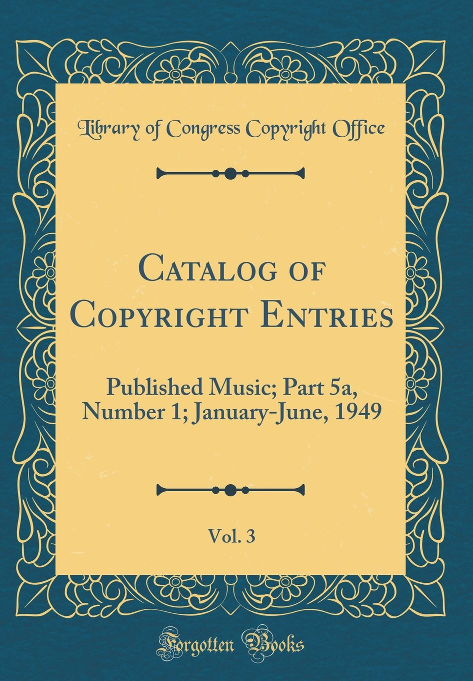 Download Catalog of Copyright Entries, Vol. 3: Published Music; Part 5a, Number 1; January-June, 1949 (Classic Reprint) ebook
