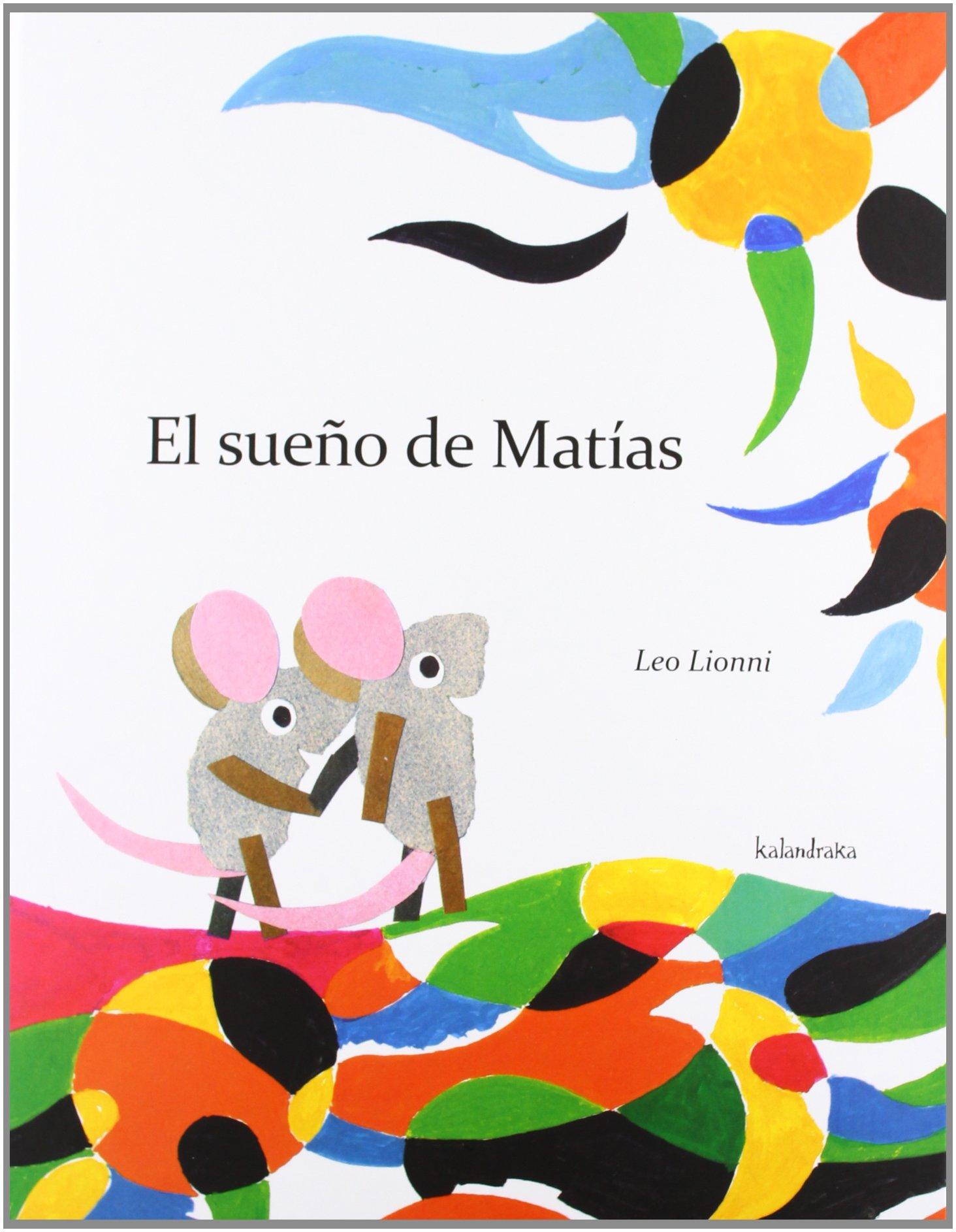 El sueño de Matías (libros para soñar): Amazon.es: Lionni, Leo, Lionni,  Leo: Libros