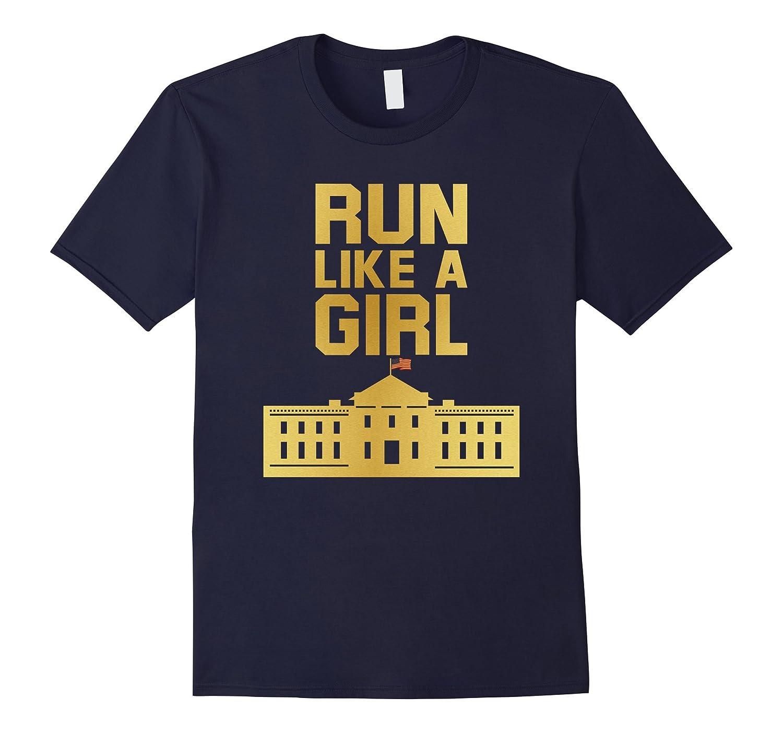 Run Like a Girl - Hillary Clinton T-shirt-CL