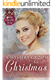 A Mystery Groom for Christmas (Spinster Mail Order Brides Book 19)