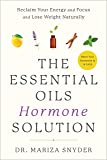 The Essential Oils Hormone Solution: Reclaim Your