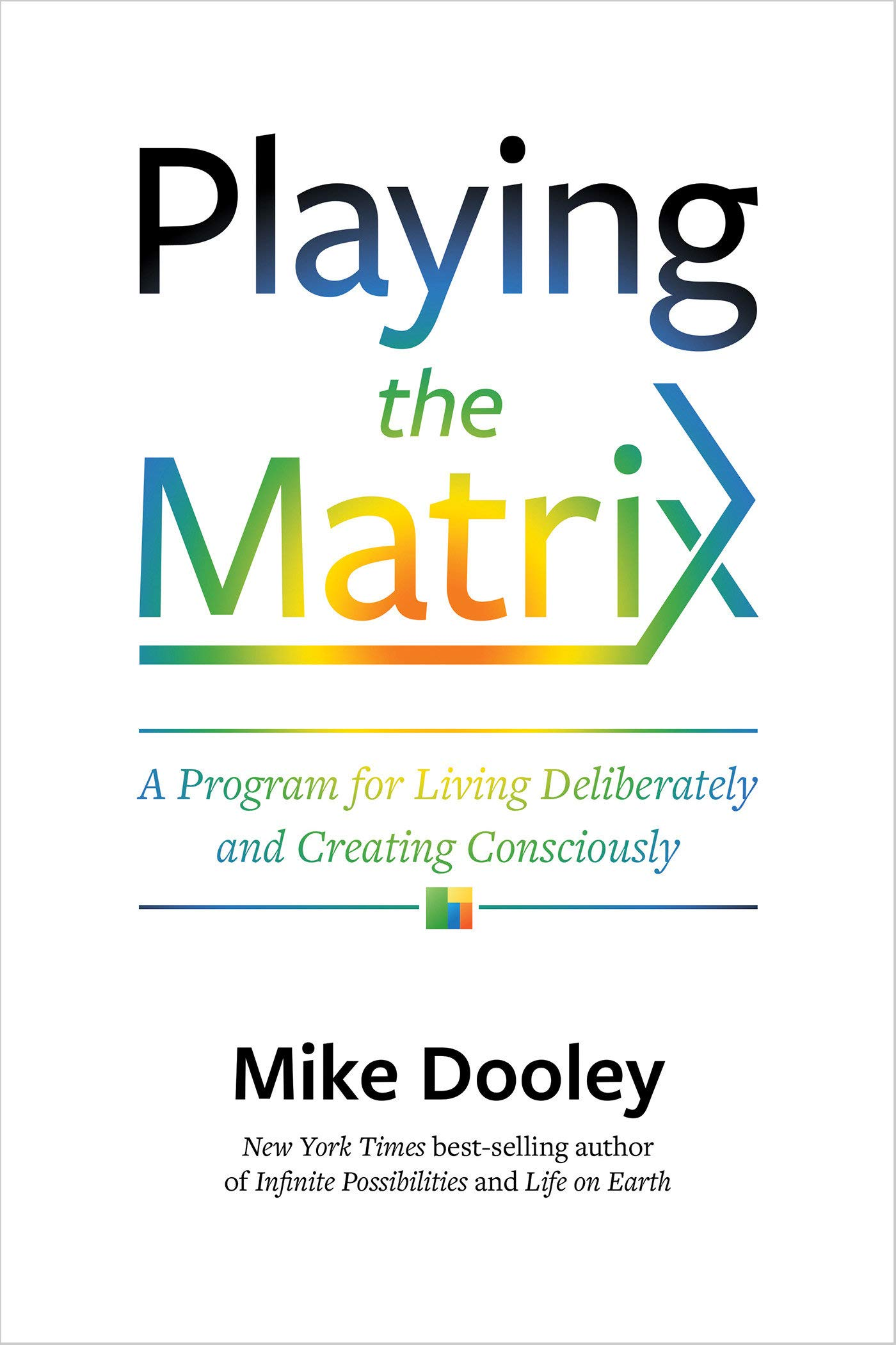 Playing The Matrix A Program For Living Deliberately And Creating