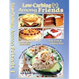 Low-Carbing Among Friends (Volume-1): Low-Carb, Keto, Sugar-free & Gluten-free Recipes