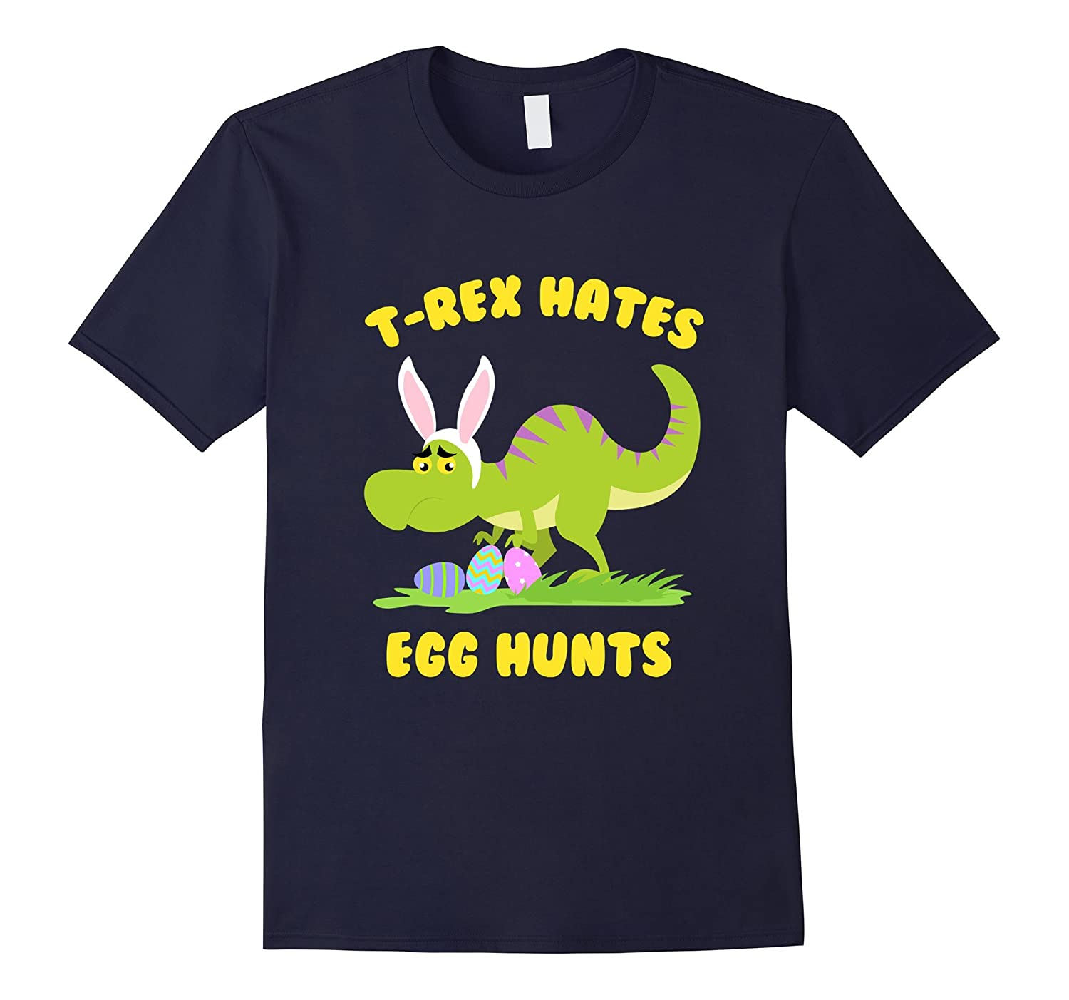 FUNNY T-REX HATES EGG HUNTS T-SHIRT Easter Gift-TH