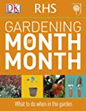 RHS Gardening Month by Month: What to Do When in the Garden