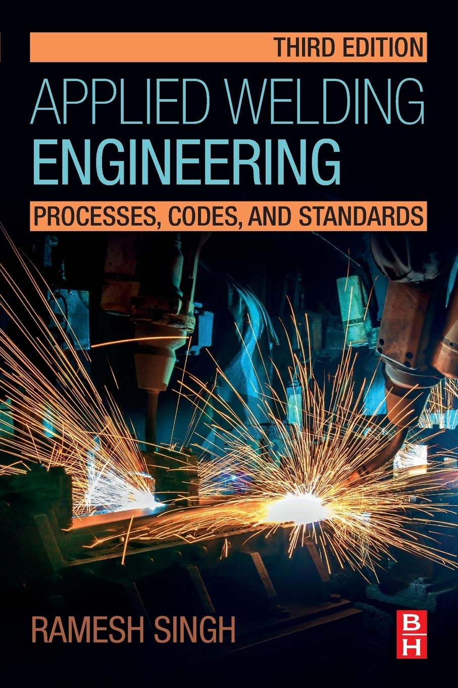 Applied Welding Engineering Processes Codes And Standards Amazon Co Uk Singh Ramesh 9780128213483 Books