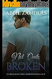 Not Quite Broken: A Callaghan Family & Friends Romance