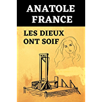 Les Dieux ont soif annotated (French Edition)