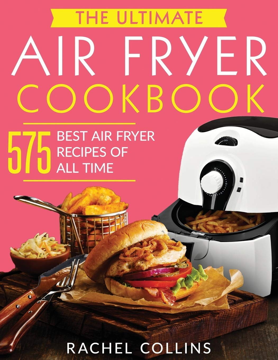 The Ultimate Air Fryer Cookbook by Rachel Collins