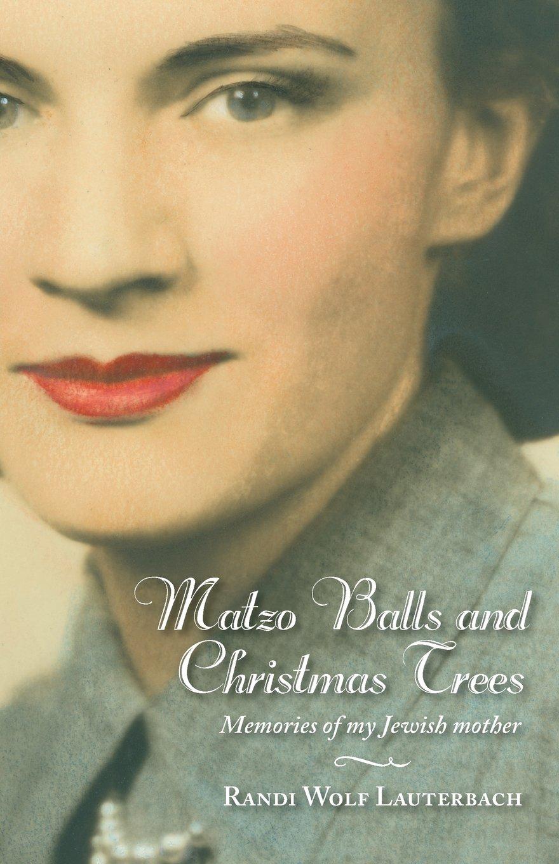 Matzo Balls and Christmas Trees: Memories of My Jewish Mother pdf epub