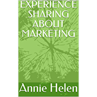 EXPERIENCE SHARING ABOUT MARKETING (English Edition)