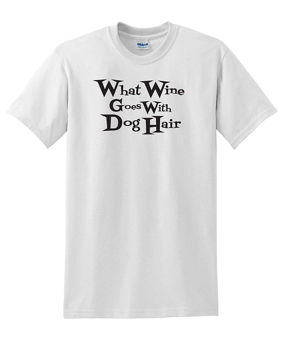 KNBC Graphics What Wine Goes with Dog Hair T-Shirt