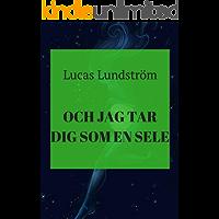 Och jag tar dig som en sele (Swedish Edition)