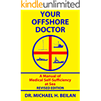 YOUR OFFSHORE DOCTOR: A Manual of Medical Self-Sufficiency At Sea
