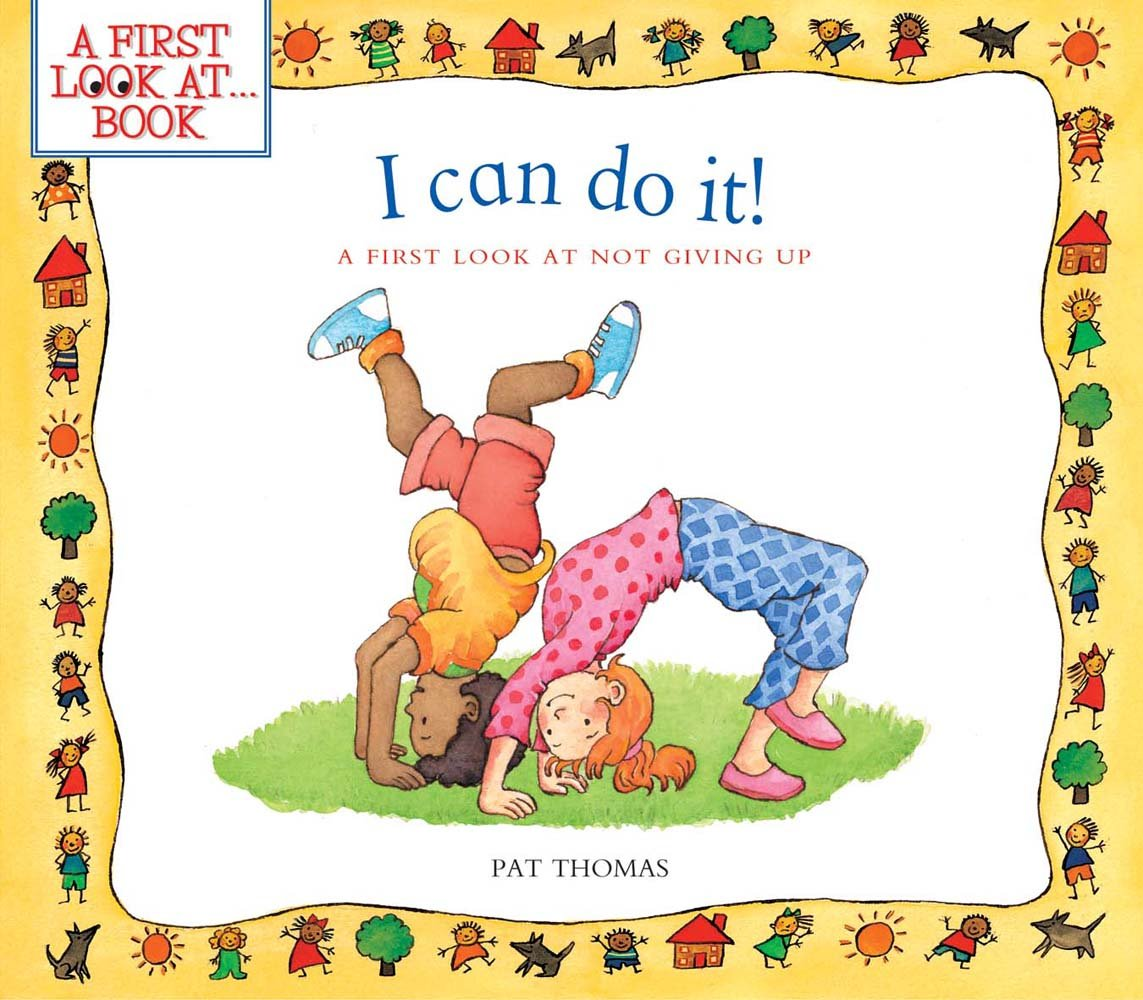 I Can Do It!: A First Look at Not Giving Up (A First Look at...Series) PDF