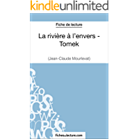 La rivière à l'envers - Tomek de Jean-Claude Mourlevat (Fiche de lecture): Analyse complète de l'oeuvre (French Edition)